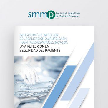 Indicadores de infección de localización quirúrgica en hospitales españoles 2007-2017: Una reflexión en seguridad del paciente.