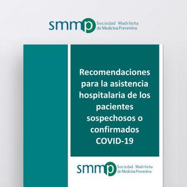 Recomendaciones para la asistencia hospitalaria de los pacientes sospechosos o confirmados COVID-19